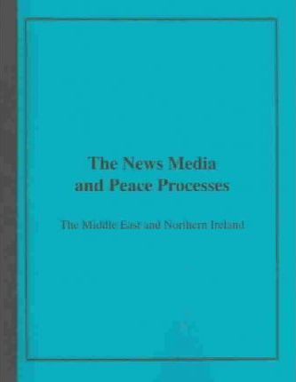 News Media and Peace Processes