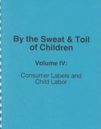 By the Sweat & Toil of Children