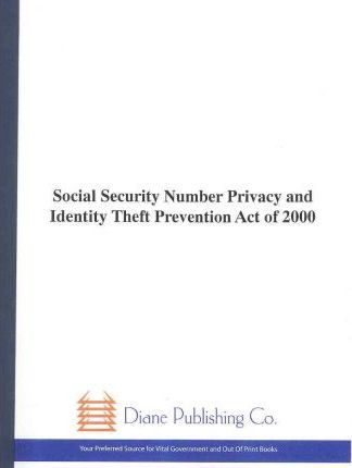 Social Security Number Privacy and Identity Theft Prevention Act of 2000
