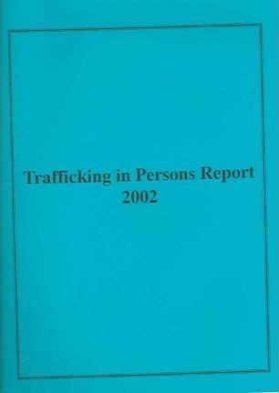 Trafficking In Persons Report, 2002