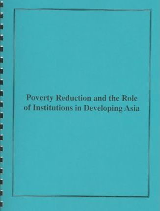 Poverty Reduction and the Role of Institutions in Developing Asia