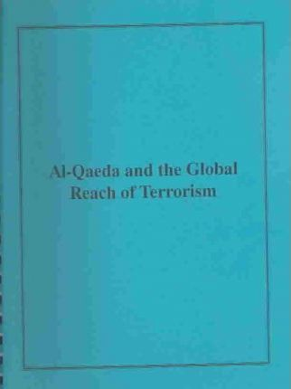 Al-Qaeda and the Global Reach of Terrorism