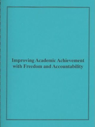 Improving Academic Achievement With Freedom and Accountability