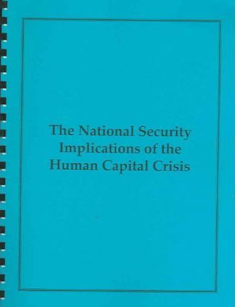 The National Security Implications of the Human Capital Crisis