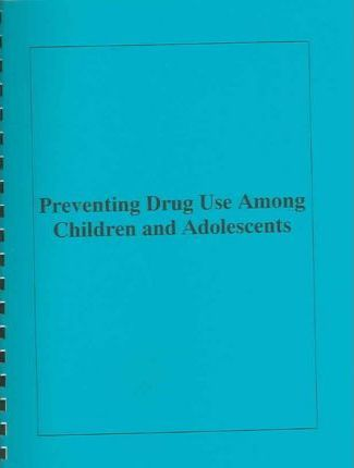 Preventing Drug Use Among Children And Adolescents