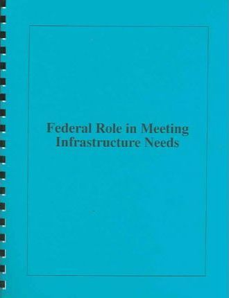Federal Role in Meeting Infrastructure Needs