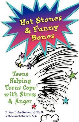 Hot Stones & Funny Bones: Teens Helping Teens Cope with Stress & Anger