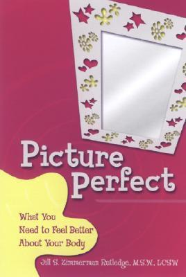 Picture Perfect: What You Need to Feel Better About Your Body