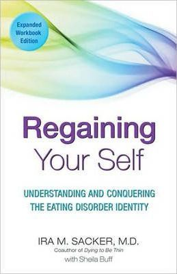 Regaining Your Self  Understanding and Conquering the Eating Disorder Identity