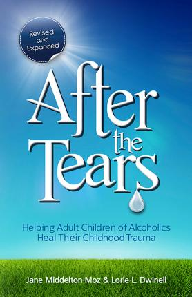 After the Tears : Helping Adult Children of Alcoholics Heal Their Childhood Trauma
