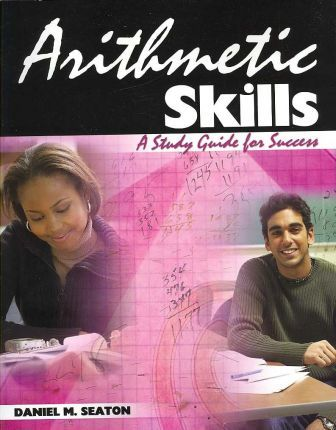 Arithmetic Skills  A Study Guide for Success