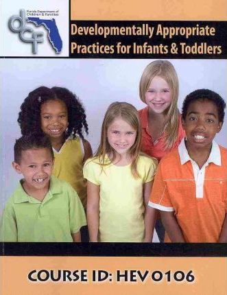 Developmentally Appropriate Practices (DAP) for Infants & Toddlers
