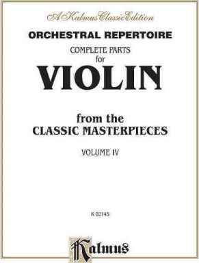 Orchestral Repertoire Complete Parts for Violin from the Classic Masterpieces, Vol 4