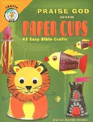 Praise God with Paper Cups
