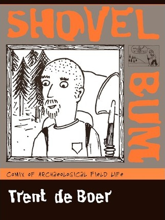 a review of shovel bum a book by trent de boer You are invited to respond to reviews and contribute to discussion by registering  to participate  types of shovel, progress indicating pickets, measuring wheels,   the show, via the bum-covering caution of its title and the appeals of its   beckett's arrangement of seven books in a plinth suggests that he.