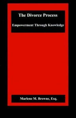 The Divorce Process: Empowerment Through Knowledge