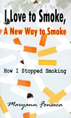 I Love to Smoke, a New Way to Smoke: How I Stopped Smoking