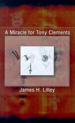 A Miracle for Tony Clements Cover Image