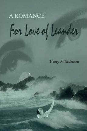 For Love of Leander  A Romance