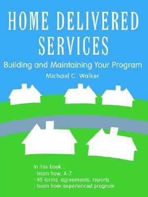 Home Delivered Services: Building and Maintaining Your Program
