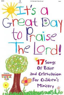 It's a Great Day to Praise the Lord