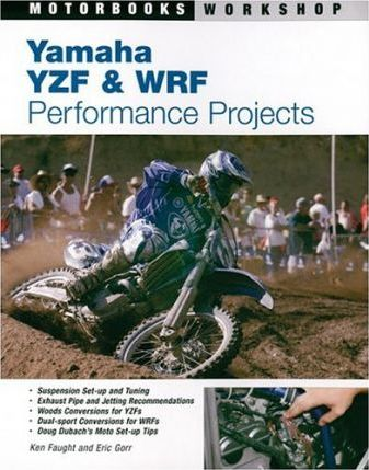 Yamaha YZF and WRF Performance Projects : Ken Faught : 9780760321409