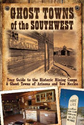 Ghost Towns of the Southwest