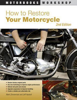 How to Restore Your Motorcycle : Second Edition