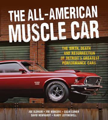 The All American Muscle Car Joe Oldham 9780760343821