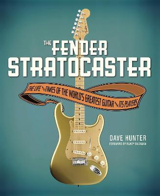 Hunter Dave the Fender Stratocaster Life & Times Gtr and Players Bam