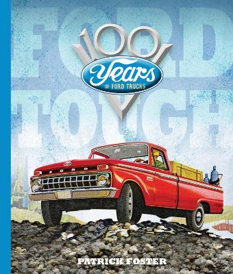 Ford Tough : 100 Years of Ford Trucks
