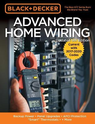 Smart Thermostats Panel Upgrades 5th Edition: Backup Power Black /& Decker Advanced Home Wiring AFCI Protection + More