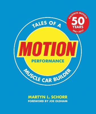 Motion Performance : Tales of a Muscle Car Builder