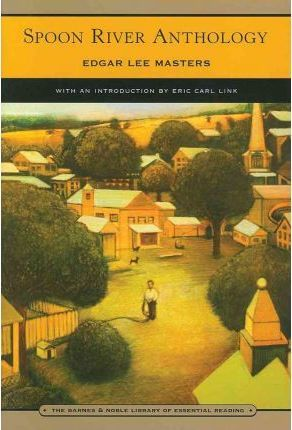 Spoon River Anthology (Barnes & Noble Library of Essential Reading)
