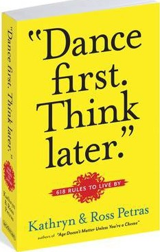 """Dance First, Think Later."