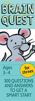 Brain Quest for Threes, Revised 4th Edition : 300 Questions and Answers to Get a Smart Start