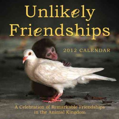 Unlikely Friendships 2012 Wall Calendar