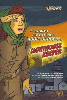 The Stormy Adventure of Abbie Burgess Lighthouse Keeper - History Kids Heroes