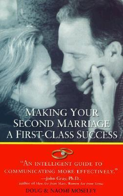 Making Your 2nd Marriage A First Class Success : Douglas Moseley
