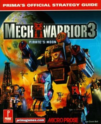Mechwarrior 3 - Pirate's Moon: Official Strategy Guide