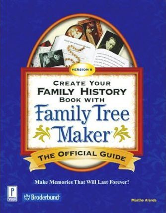 create your own family history book with family tree maker v 8