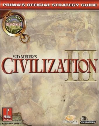 Civilization III: Official Strategy Guide: Official Strategy Guide