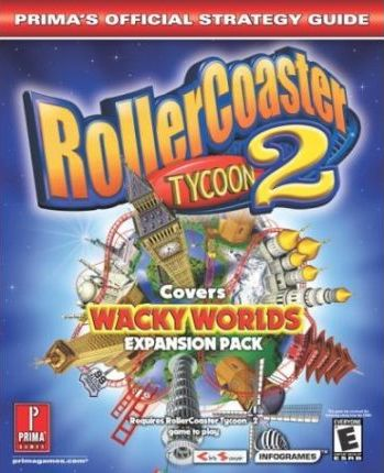 Rollercoaster Tycoon 2: Wacky Worlds Expansion Pack - Official Strategy Guide