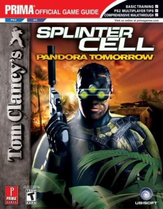 Tom Clancy's Splinter Cell: Pandora Tomorrow (Ps2/GC): Prima Official Game Guide