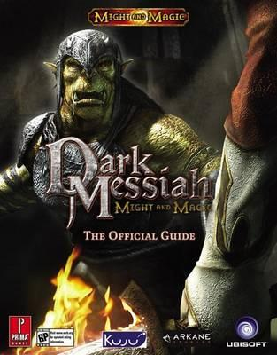 Dark Messiah of Might and Magic: The Official Strategy Guide
