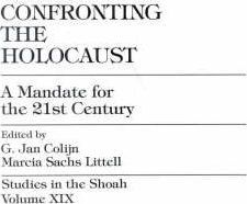 Confronting the Holocaust: Mandate for the 21st Century Pt. 1, v. 19