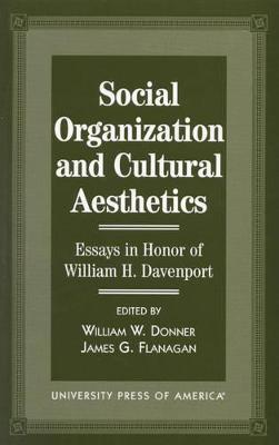 Social Organization and Cultural Aesthetics  Essays in Honor of William Davenport