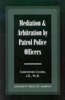 Mediation and Arbitration By Patrol Police Officers