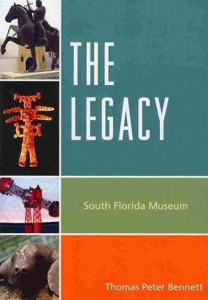 The Legacy : South Florida Museum