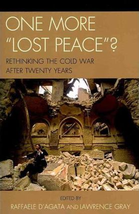 One More 'Lost Peace'?  Rethinking the Cold War After Twenty Years
